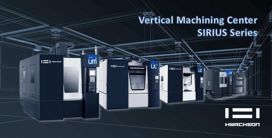 Vertical Machining Center – SIRIUS Series