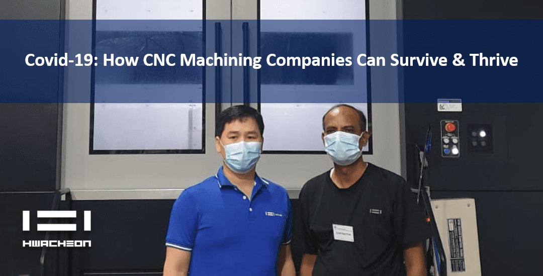 COVID-19: How CNC Machining Companies can Survive and Thrive