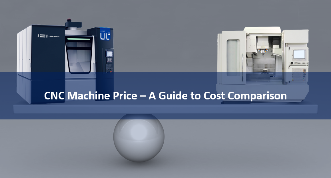 CNC Machine Price Comparison Hwacheon
