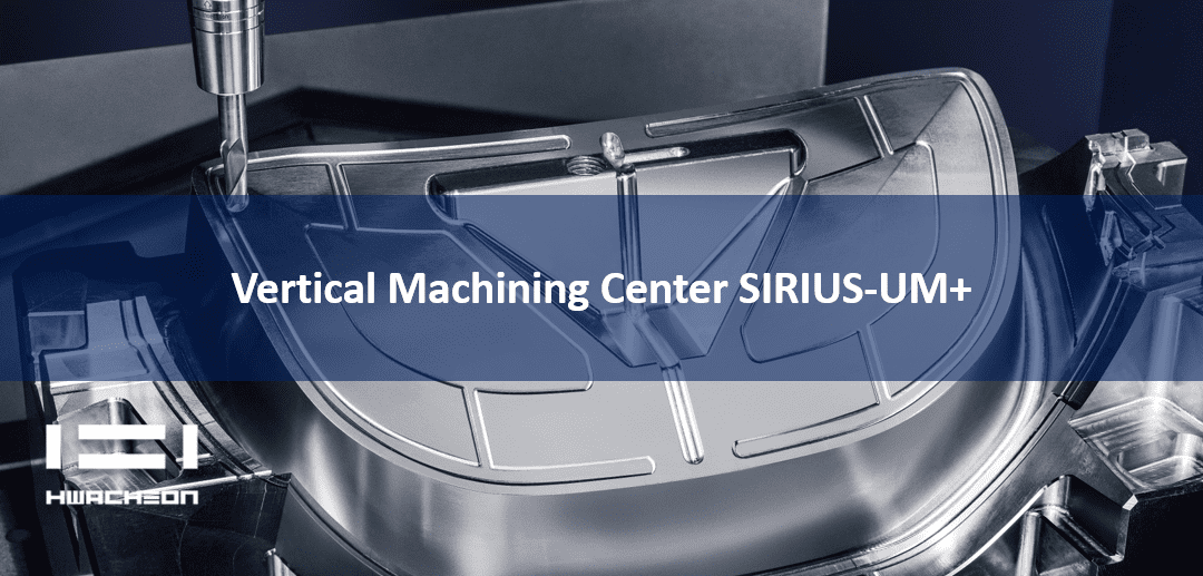 Vertical Machining Center SIRIUS UM+