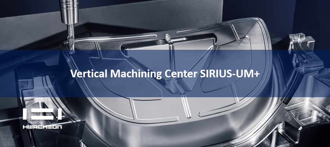 This is a featured image showcasing the Hwacheon Vertical Machining Center SIRIUS-UM+
